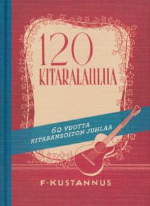 120 kitaralaulua - 60 vuotta kitaransoiton juhlaa,