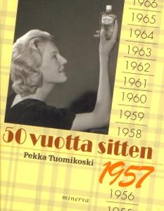 50 vuotta sitten 1957,Tuomikoski Pekka