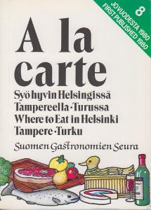 A la carte Syö hyvin Helsingissä, Tampereella, Turussa - Where to eat in Helsinki, Tampere, Turku,