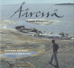 Ääressä - Elämää Kökarissa,Gäddnäs Katarina Nordlund Gabriella