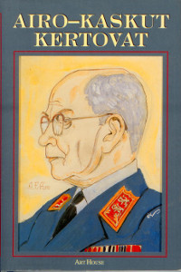Airo-kaskut kertovat 120 kaskua kenraali A. F. airon elämästä ja toiminnasta,
