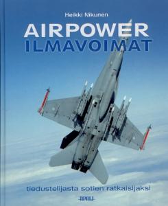 Airpower  Ilmavoimat, Tiedustelijasta sotien ratkaisijaksi,Nikunen Heikki