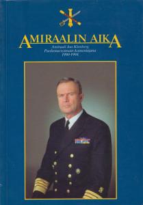 Amiraalin aika - Amiraali Jan Klenberg Puolustusvoimain komentajana 1990-1994,