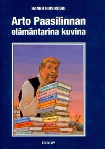 Arto Paasilinnan elämäntarina kuvina,Hirvikoski Hannu