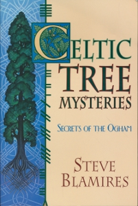 Celtic tree mysteries Secrets of the Ogham,Blamires Steve