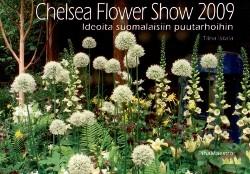 Chelsea Flower Show 2009, Ideoita suomalaisiin puutarhoihin,Iskala Tiina