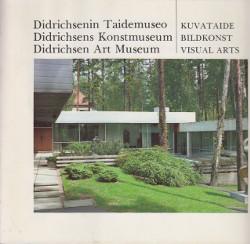 Didrichsenin Taidemuseo - Kuvataide Didrichsens Konstmuseum - Bildkonst Didrichsen Art Museum - Visual arts,