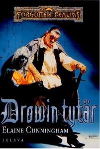 Drowin tytär (Drowprinsessa osa 1),Cunningham Elaine