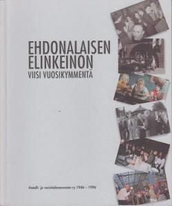 Ehdonalaisen elinkeinon viisi vuosikymmentä - Hotelli- ja ravintolaneuvosto ry 1946-1996,