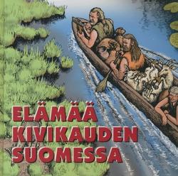 Elämää kivikauden Suomessa,Purhonen Paula Miettinen Tiina