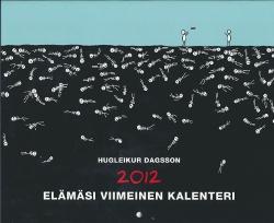 Elämäsi viimeinen kalenteri 2012 (seinäkalenteri),Dagsson Hugleikur