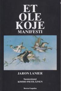 Et ole koje - Manifesti,Lanier Jaron