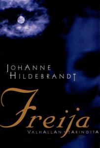 Freija, valhallan tarinoita 1,Hildebrandt Johanne