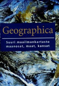 Geographica, Suuri maailmankartasto, maanosat, maat, kansat,Toim.