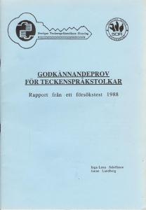 Godkännandeprov för teckenspråkstolkar, rapport från ett försökstest 1988,Adolfsson Inga-Lena - Lundberg Janne