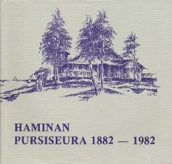 Haminan  pursiseura 1882-1982,