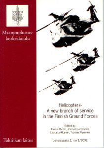 Helicopters - A new branch of service in Finnish Ground Forces,Aherto Jorma, Saarelainen Jorma, Loikkanen Laura, Hynynen Tuomas (toim.)