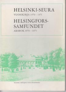 Helsinki-seura - Vuosikirja 1970-1971 Helsingfors-samfundet Arsbok 1970-1971,