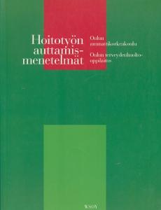 Hoitotyön auttamismenetelmät, Oulun ammattikorkeakoulu, Oulun terveydenhuolto-oppilaitos,