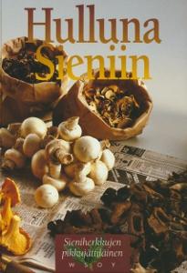 Hulluna sieniin - Sieniherkkujen pikkujättiläinen,