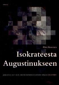 Isokrateesta Augustinukseen, Johdatus antiikin omaelämäkerralliseen kirjallisuuteen,Kosonen Päivi