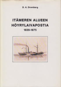 Itämeren alueen höyrylaivapostia 1839-1875,Dromberg D.A.
