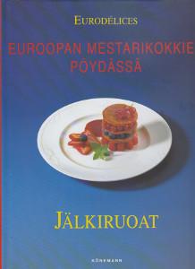 Euroopan mestarikokkien pöydässä - Jälkiruoat (Eurodélices),