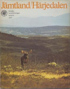 Jämtland / Härjedalen - Svenska turistföreningen årsskrift 1977,
