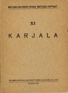Matkailijayhdistyksen matkailuoppaat (matkakäsikirja) XI Karjala (Länsi-Karjala lukuunottamatta Viipurin ja Haminan välistä seutua),