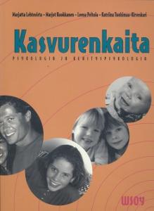 Kasvurenkaita, Psygologia ja kehityspsykologia,Lehtovirta Marjatta Kuokkanen Marjut Poltola Leena Tuohimaa-Kirveskari Katriina