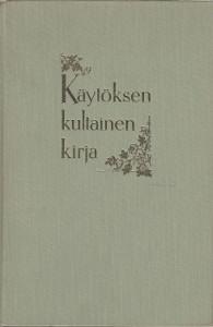 Käytöksen kultainen kirja,Elmgren-Heinonen Tuomi