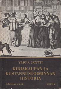 Kirjakaupan ja kustannustoiminnan historia I,Jäntti Yrjö A.