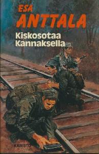 Kiskosotaa Kannaksella,Anttala Esa