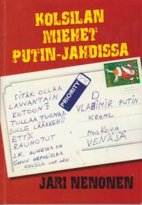 Kolsilan miehet Putin-jahdissa (signeeraus),Nenonen Jari