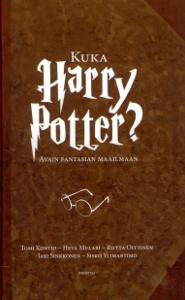 Kuka Harry Potter?, Avain fantasian maailmaan,Kontio Tomi Mulari Heta Oittinen Riitta Sinkkonen Jari Ylimartimo Sisko