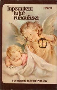 Lapsuuteni tutu rukoukset Suomalaisia rukousperinteitä,