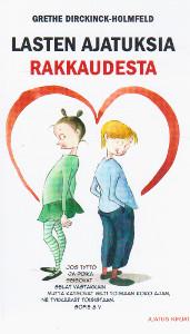 Lasten ajatuksia rakkaudesta,Dirckinck-Holmfeld Grethe
