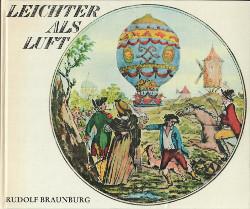 Leichter als luft Aus der geschichte der ballonluftfahrt,Braunburg Rudolf