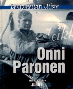 Onni Paronen, Lentomestari Utista,Paronen Heikki