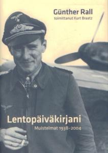 Lentopäiväkirjani Muistelmat 1938-2004,Rall Günther, Braatz Kurt (toim.)