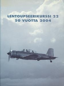 Lentoupseerikurssi 22 50 vuotta 2004,Toim.