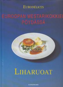 Euroopan mestarikokkien pöydässä - Liharuoat (Eurodélices),