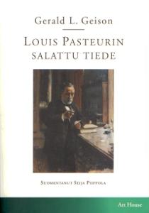 Louis Pasteurin salattu tiede,Geison L. Gerald