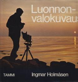 Luonnonvalokuvaus,Holmåsen Ingmar