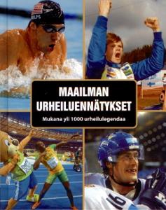 Maailman urheiluennätykset Mukana yli 1000 urheilulegendaa,