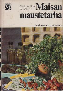Maisan maustetarha - Yrtit omasta ryytimaasta (Seepra-sarja),Alanko Marja-Liisa