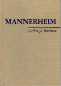 Mannerheim Sotilas ja ihminen,