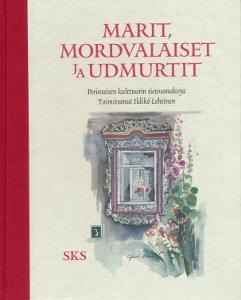 Marit, mordvalaiset ja udmurtit, Perinteisen kulttuurin tietosanakirja,Lehtinen Ildikó (toim.)