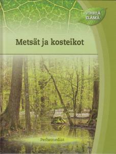 Vihreä elämä - Metsät ja kosteikot,