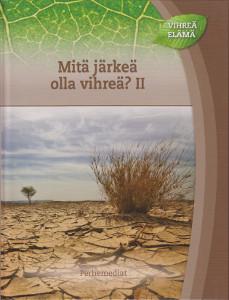 Vihreä elämä - Mit järkeä olla vihreä? II,